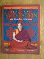 Practical Meditation with Buddhist Principles, Lhundrup Venerable Thubten